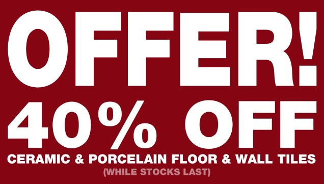 SALE now on for Porcelain and ceramic Tiles and Pavers